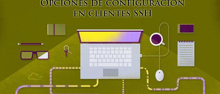 Opciones de configuración en clientes SSH